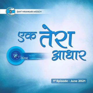 Ak Tera Aadhar: June 2021 1st Episode -Voice Divine: The Internet Radio