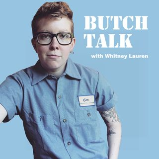 Butch Talk Podcast- Hair
