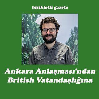 Ankara Anlaşması'ndan British Vatandaşlığına