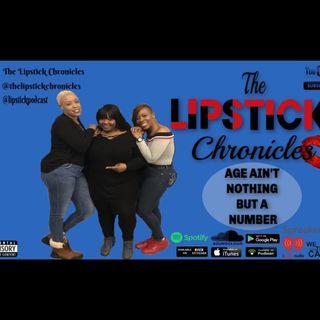 The Lipstick Chronicles  - S1.EP.11 Age ain't nothing but a number