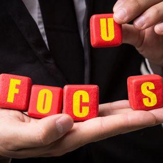 Hai il giusto Focus nella tua attività e nel tuo Business? Oggi ti parlerò proprio di questo.