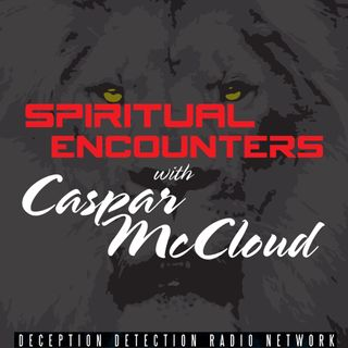 Spiritual Encounters with Caspar McCloud  - Tracking End Times with Nathan E Jones of Lamb & Lion Ministries