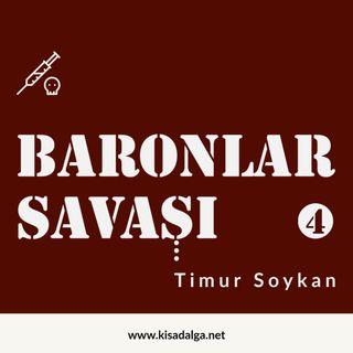 Timur Soykan - Baronlar Savaşı 4