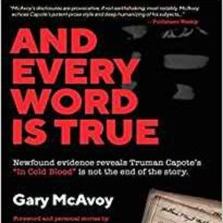 AND EVERY WORD IS TRUE - GARY MCAVOY