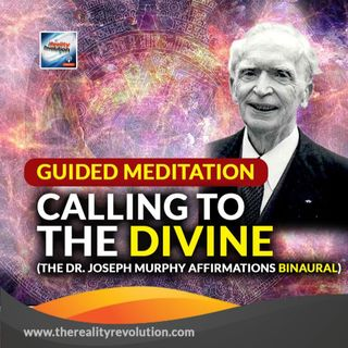 Guided Meditation Calling To The Divine The Dr  Joseph Murphy Affirmations Binaural