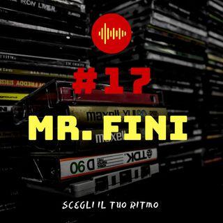 #17 - Mr. Fini