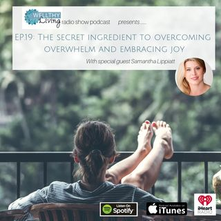 EP 20: The secret to overcoming overwhelm and embracing joy