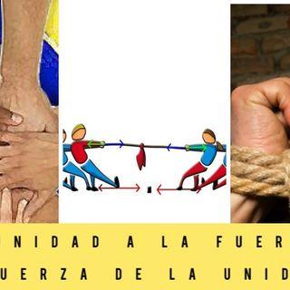 ¿La Fuerza de la Unidad o la unidad a la fuerza? Escuche hoy martes #21Sep 2021