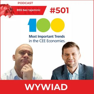 #501 O 100 Najważniejszych TRENDACH W Gospodarkach Regionu CEE W Duecie Z Adrianem Karczewiczem