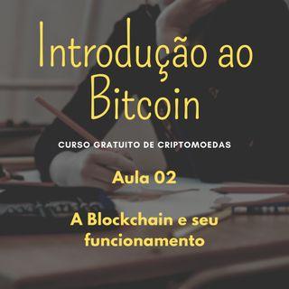 Introdução Ao Bitcoin - A Blockchain e seu funcionamento - 02