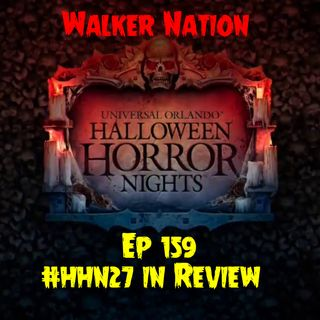 "Ep 159 ""Halloween Horror Nights 27 in Review"""