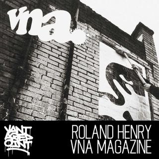 EP 018 - ROLAND HENRY VNA MAGAZINE