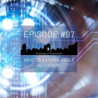 #97 What is a living asset register?