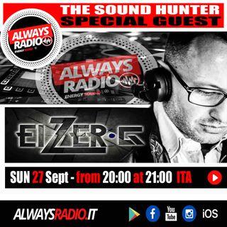 The Sound Hunter Special Guest Eizer-G @ Always Radio