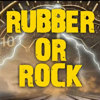 Rubber or Rock