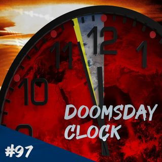 Episodio 97 - Doomsday Clock