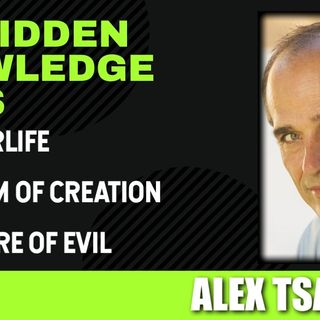 The Afterlife - Spectrum of Creation - The Nature of Evil with Alex Tsakiris