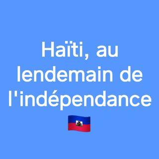 Haiti au lendemain de L'indépendance.