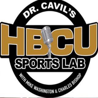 Episode 136, Dr. Cavil's Inside the HBCU Sports Lab with special guest Coach Derrin Moore