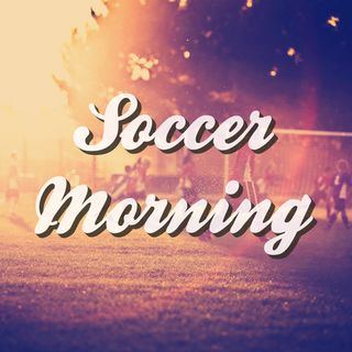 Soccer Morning: 9/1/15