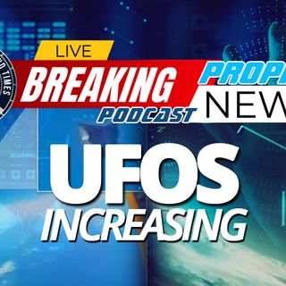 NTEB PROPHECY NEWS PODCAST: Unidentified Aerial Phenomena Task Force Monitoring End Times UFO Sightings Dramatically Rising in 2021