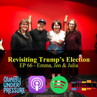 Revisiting Trump's Election - Emma, Jen, & Julia