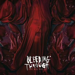 Metal Hammer of Doom: Bleeding Through: Love Will Kill All Review