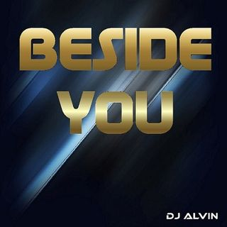 DJ Alvin - Beside You