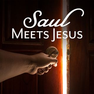 Saul Meets Jesus