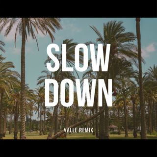 Maverick Sabre, Jorja Smith - Slow Down (Valle Remix) [Extended]
