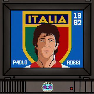 Ep.24 - Rossi e l'82: Sei Dischi Per Sei Gol