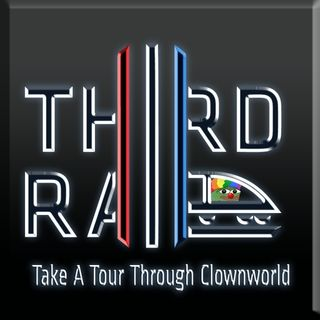 Third Rail Ep 135 - Myopics Cucks