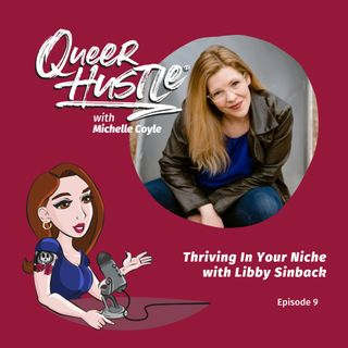 QH009 - Thriving In Your Niche with Libby Sinback