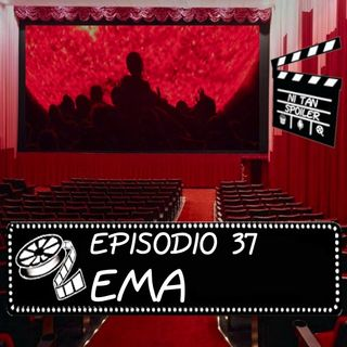 Episodio 37 - Ema