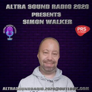 ALTRA SOUND RADIO 2020 PRESENTS SATURDAY NIGHT LIVE WITH SIMON WALKER
