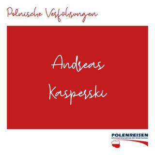 01 – Polnische Verführungen mit Andreas Kasperski