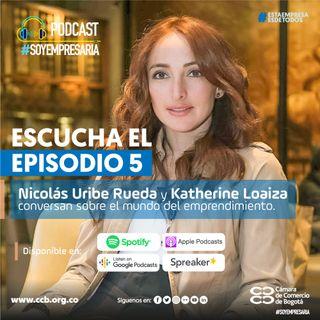 Ep5. Emprendimiento con Katherine Loaiza
