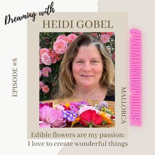 Ep. #8 Heidi Gobel - I love to create wonderful things
