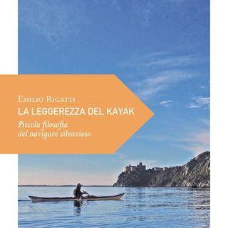 """Emilio Rigatti """"La leggerezza del kayak"""""""