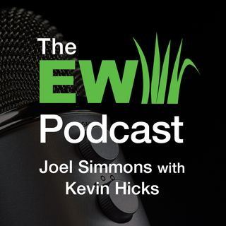 EW Podcast - Joel Simmons with Kevin Hicks