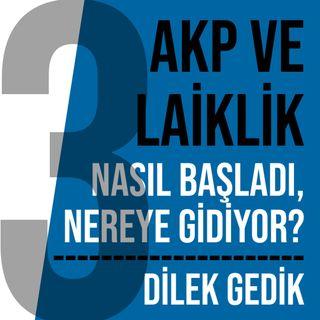 AKP VE LAİKLİK 3 |  EĞİTİM NASIL İSLAMCILAŞIYOR?