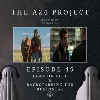 45 - Lean On Pete & Backstabbing For Beginners