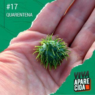 #17 - Quarentena em Sorocaba - pt 2