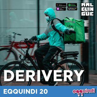 Eqquindi #20 - Derivery