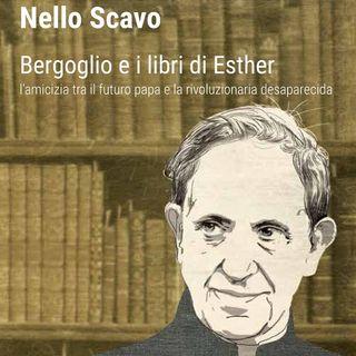 """Nello Scavo """"Bergoglio e i libri di Esther"""""""
