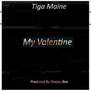 Tiga Maine - My Valentine