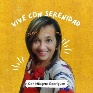 Vive Con Serenidad, Capacitación Online Con Milagros Rodríguez