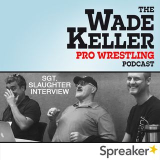 WKPWP - All-new & epic two-hour interview w/Sgt. Slaughter spanning his career from run-ins w/Vince McMahon to Iraq War heel run (7-27-19)