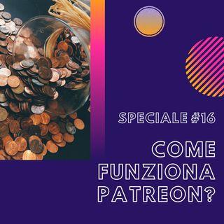 #16 - Speciale: Come funziona Patreon?
