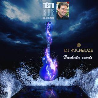 Tiësto - BLUE (ft. Stevie Appleton, Acoustic version) (DJ michbuze Bachata Remix 2020)